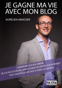 Je gagne ma vie avec mon blog par Aurélien Amacker